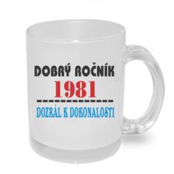 Hrnek s potiskem - Dobrý ročník 1981 dozrál k dokonalosti.