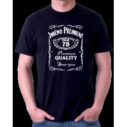 Pánské tričko s potiskem jména a příjmení, věkem 75 a rokem narození v motivu Jack Daniels. Dárek k 75 narozeninám.