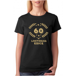 Dámské narozeninové triko - 60 limitovaná edice.