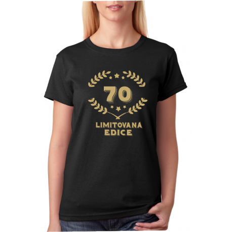 Dámské narozeninové triko - 70 limitovaná edice.