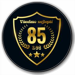 Kulatá placka s potiskem 85 let - Všechno nejlepší