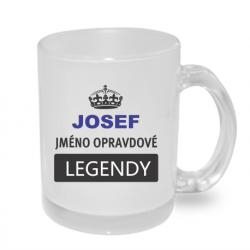 Hrnek JOSEF jméno opravdové legendy, dárek pro Josefa.