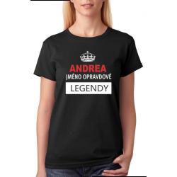Dámské tričko Andrea jméno opravdové legendy.