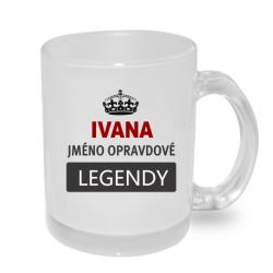 Hrnek Ivana jméno opravdové legendy.