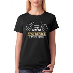 Dámské tričko Takhle vypadá skvělá sestřenice v životní formě