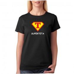 SuperTeta - Dámské Tričko s vtipným potiskem