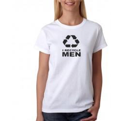 I recycle men - Dámské  Tričko s vtipným potiskem