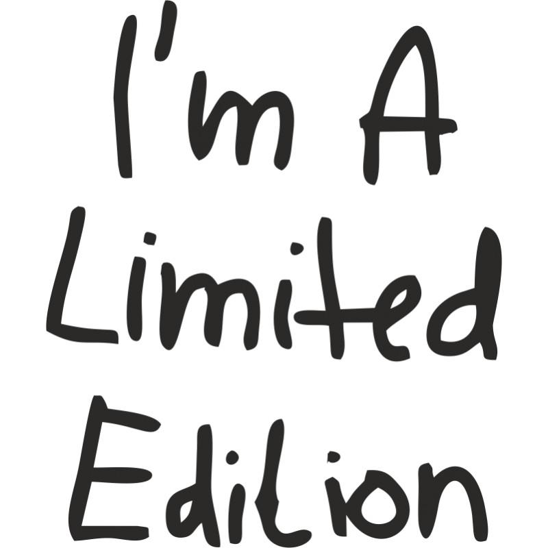 I am a Limited edition - Dámské Tričko s vtipným potiskem ... 94cf98fd39