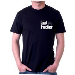 Good Fucker - Pánské Tričko s vtipným potiskem