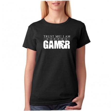 Trust me! I am gamer - Dámské Tričko s vtipným potiskem